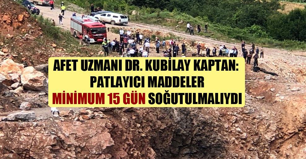 Afet Uzmanı Dr. Kubilay Kaptan: Patlayıcı maddeler minimum 15 gün soğutulmalıydı