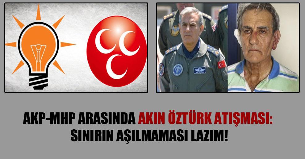 AKP-MHP arasında Akın Öztürk atışması: Sınırın aşılmaması lazım!