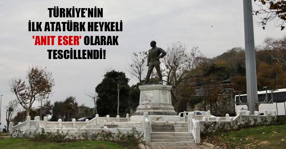 Türkiye'nin ilk Atatürk heykeli 'anıt eser' olarak tescillendi!