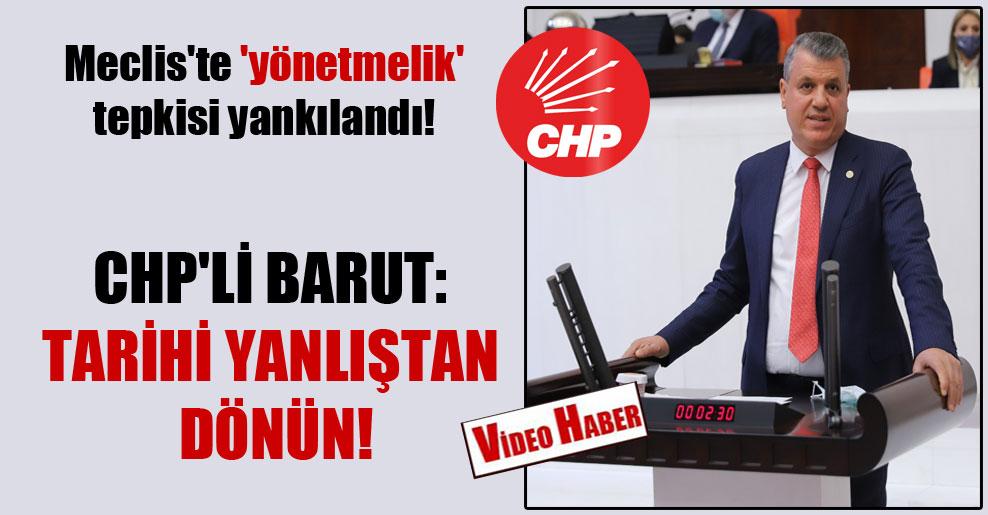 Meclis'te 'yönetmelik' tepkisi yankılandı! CHP'li Barut: Tarihi yanlıştan dönün!