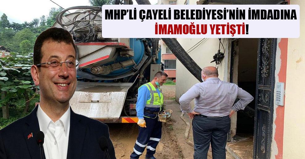 MHP'li Çayeli Belediyesi'nin imdadına İmamoğlu yetişti!