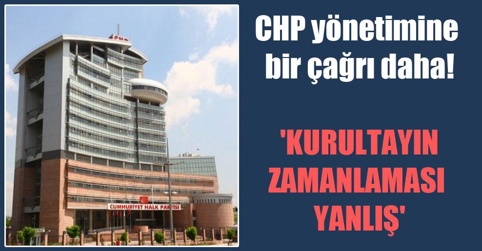 CHP yönetimine bir çağrı daha! 'Kurultayın zamanlaması yanlış'