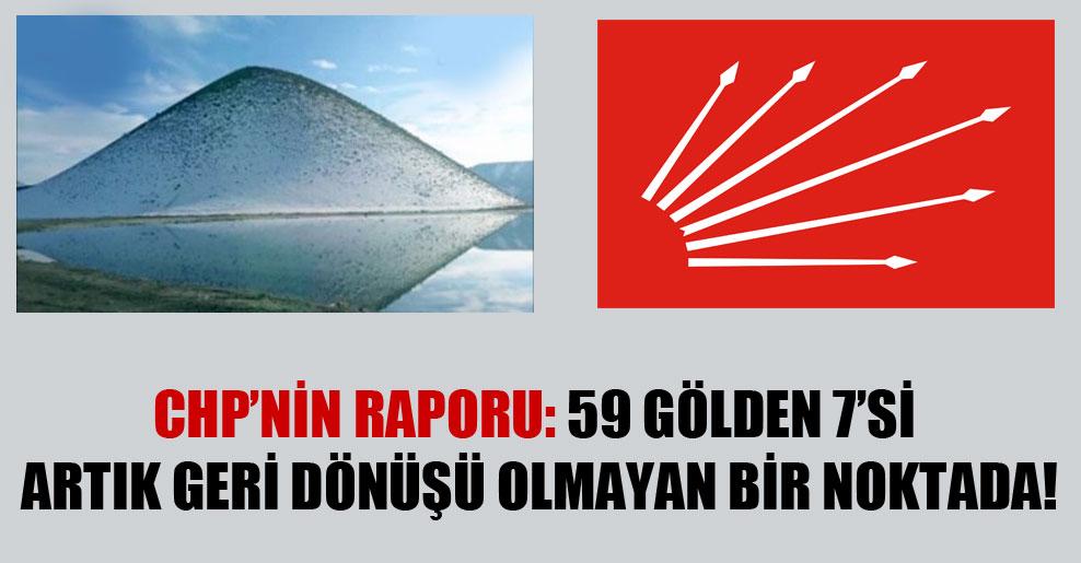 CHP'nin raporu: 59 gölden 7'si artık geri dönüşü olmayan bir noktada!