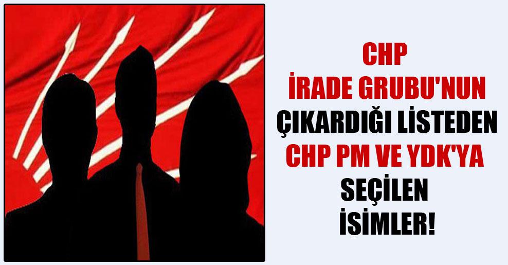 CHP İrade Grubu'nun çıkardığı listeden CHP PM ve YDK'ya seçilen isimler!