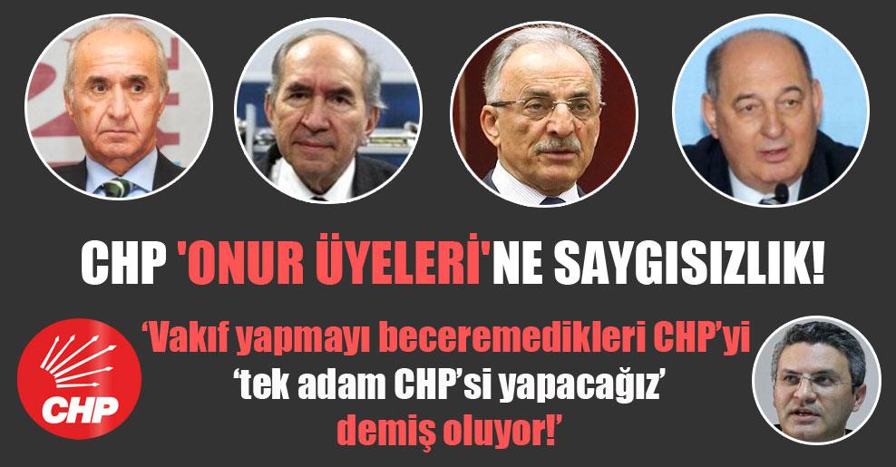 CHP 'Onur Üyeleri'ne saygısızlık!