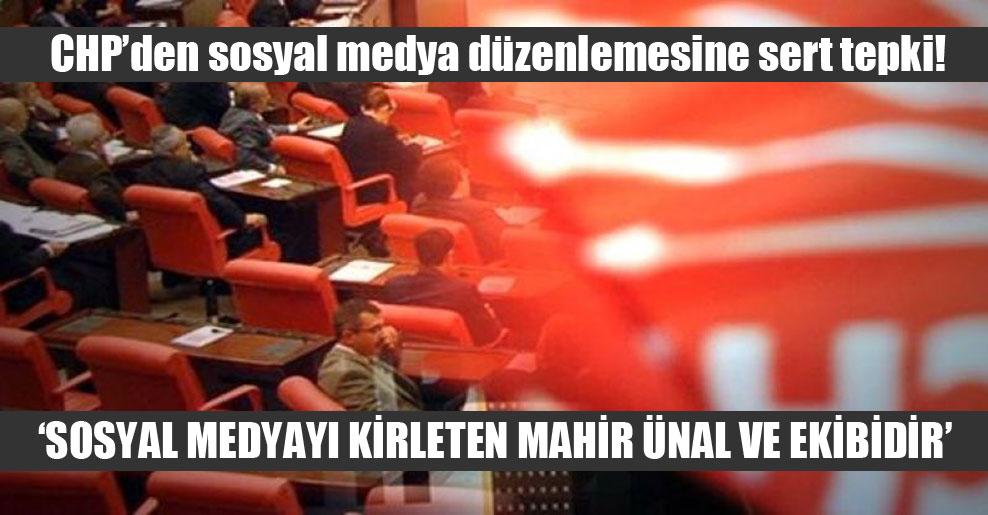 CHP'den sosyal medya düzenlemesine sert tepki!