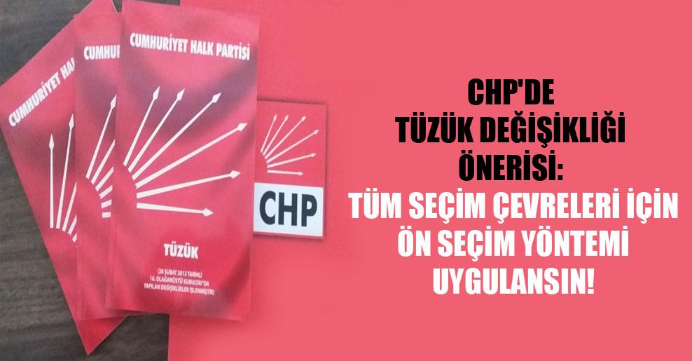 CHP'de tüzük değişikliği önerisi: Tüm seçim çevreleri için ön seçim yöntemi uygulansın!