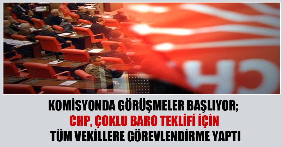 Komisyonda görüşmeler başlıyor; CHP, çoklu baro teklifi için tüm vekillere görevlendirme yaptı