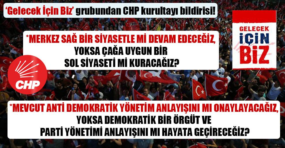 'Gelecek İçin Biz' grubundan CHP kurultayı bildirisi!