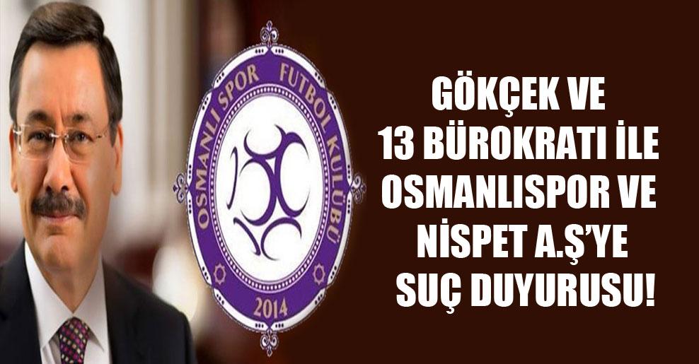Gökçek ve 13 bürokratı ile Osmanlıspor ve Nispet A.Ş'ye suç duyurusu!
