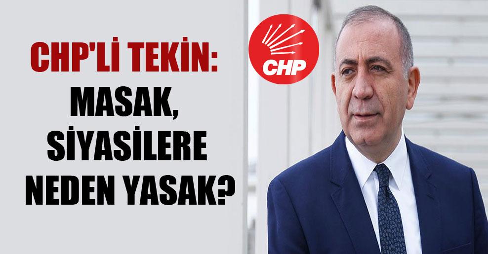 CHP'li Tekin: MASAK, siyasilere neden yasak?