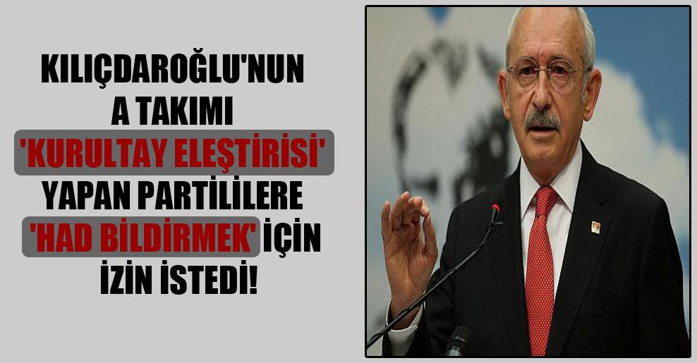 Kılıçdaroğlu'nun A Takımı 'kurultay eleştirisi' yapan partililere 'had bildirmek' için izin istedi!