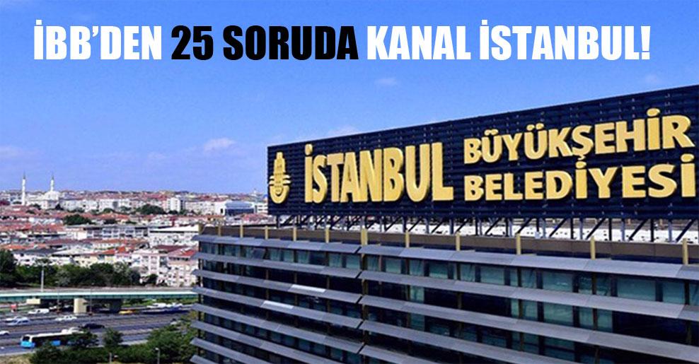 İBB'den 25 soruda Kanal İstanbul!