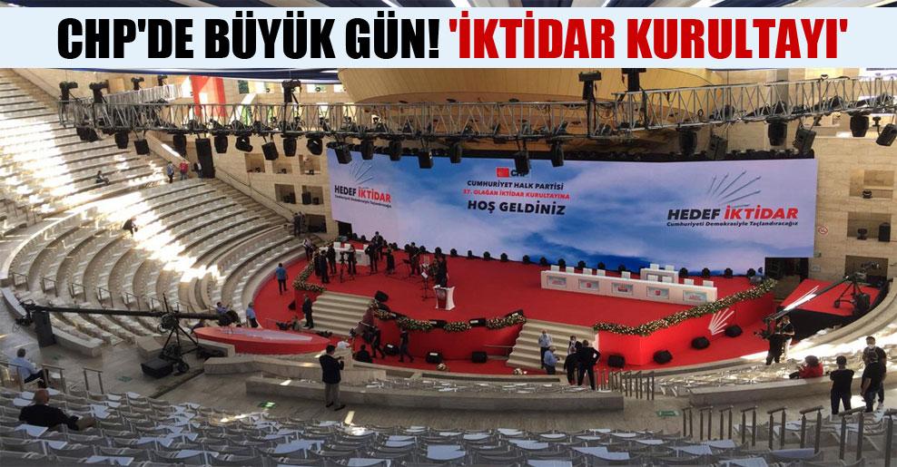 CHP'de büyük gün! 'İktidar kurultayı'