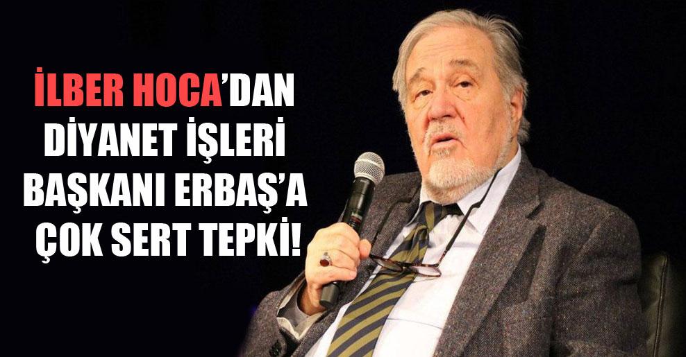 İlber Hoca'dan Diyanet İşleri Başkanı Erbaş'a çok sert tepki!