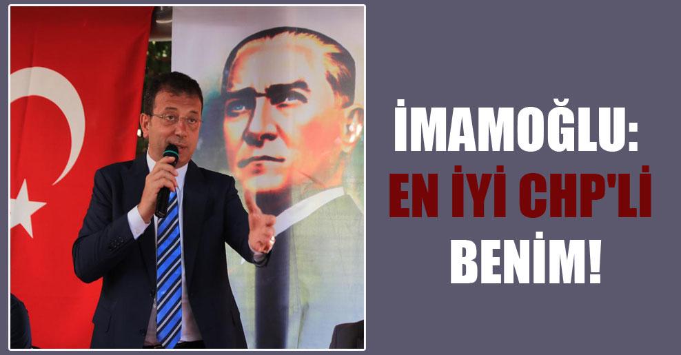 İmamoğlu: En iyi CHP'li benim!