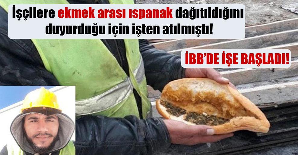 İşçilere ekmek arası ıspanak dağıtıldığını duyurduğu için işten atılmıştı!