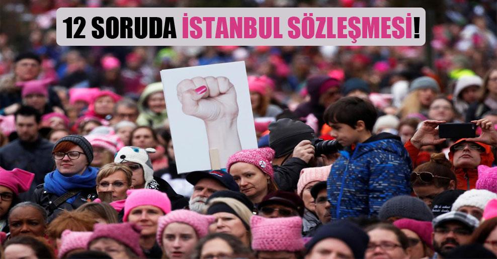 12 soruda İstanbul Sözleşmesi!
