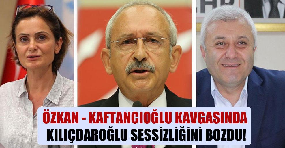 Özkan – Kaftancıoğlu kavgasında Kılıçdaroğlu sessizliğini bozdu!