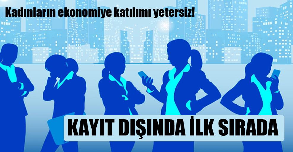 Kadınların ekonomiye katılımı yetersiz!
