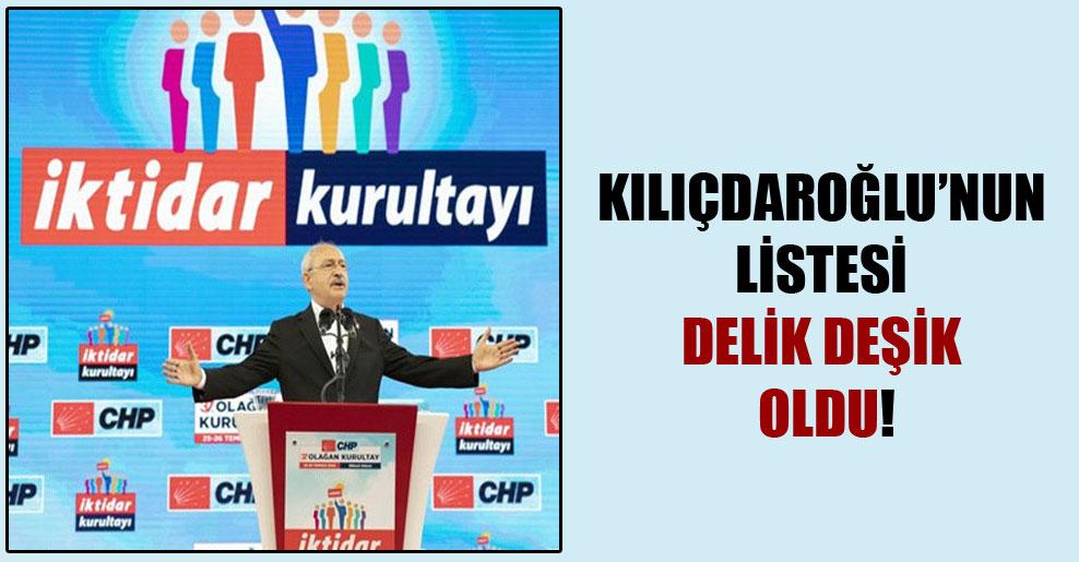 Kılıçdaroğlu'nun listesi delik deşik oldu!