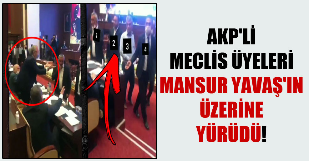 AKP'li meclis üyeleri Mansur Yavaş'ın üzerine yürüdü!
