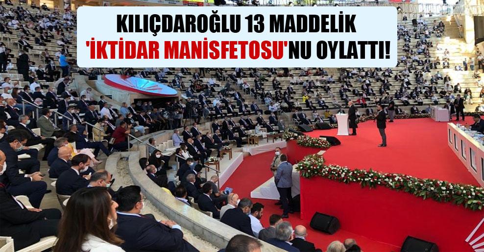 Kılıçdaroğlu 13 maddelik 'iktidar manisfetosu'nu oylattı!