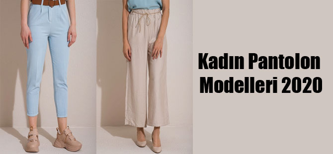 Kadın Pantolon Modelleri 2020