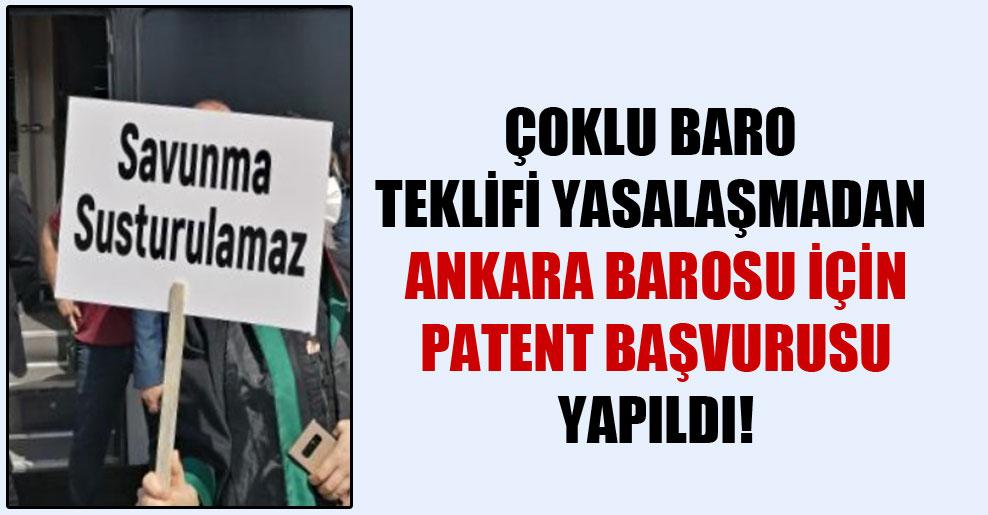 Çoklu baro teklifi yasalaşmadan Ankara Barosu için patent başvurusu yapıldı!