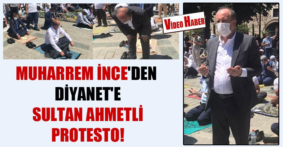 Muharrem İnce'den Diyanet'e Sultan Ahmetli protesto!
