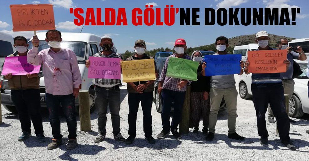 'Salda Gölü'ne dokunma!'