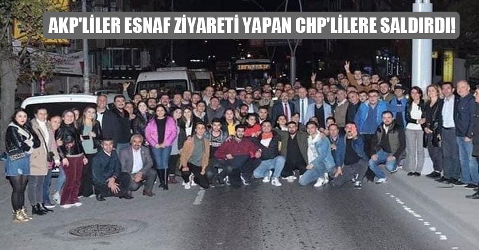 AKP'liler esnaf ziyareti yapan CHP'lilere saldırdı!