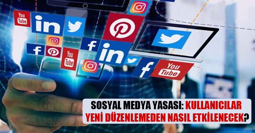 Sosyal medya yasası: Kullanıcılar yeni düzenlemeden nasıl etkilenecek?