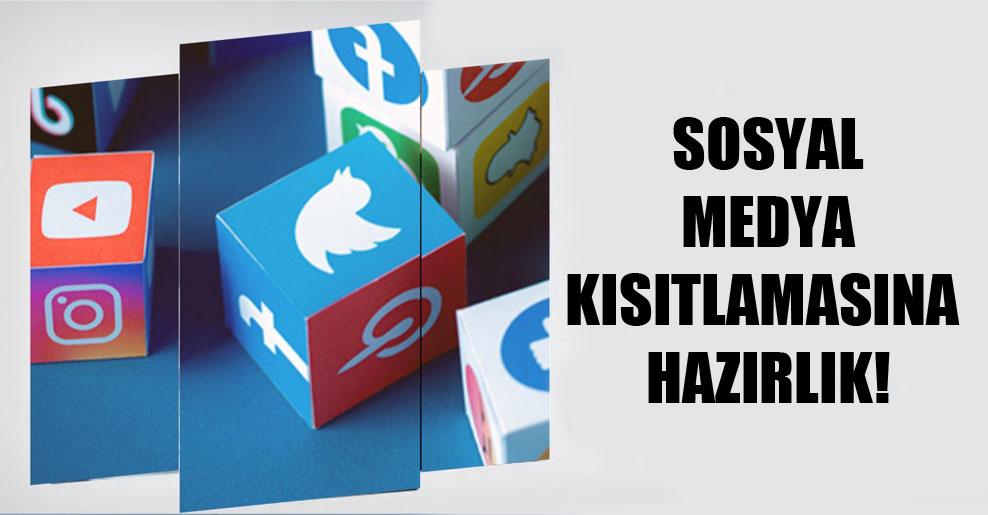 Sosyal medya kısıtlamasına hazırlık!