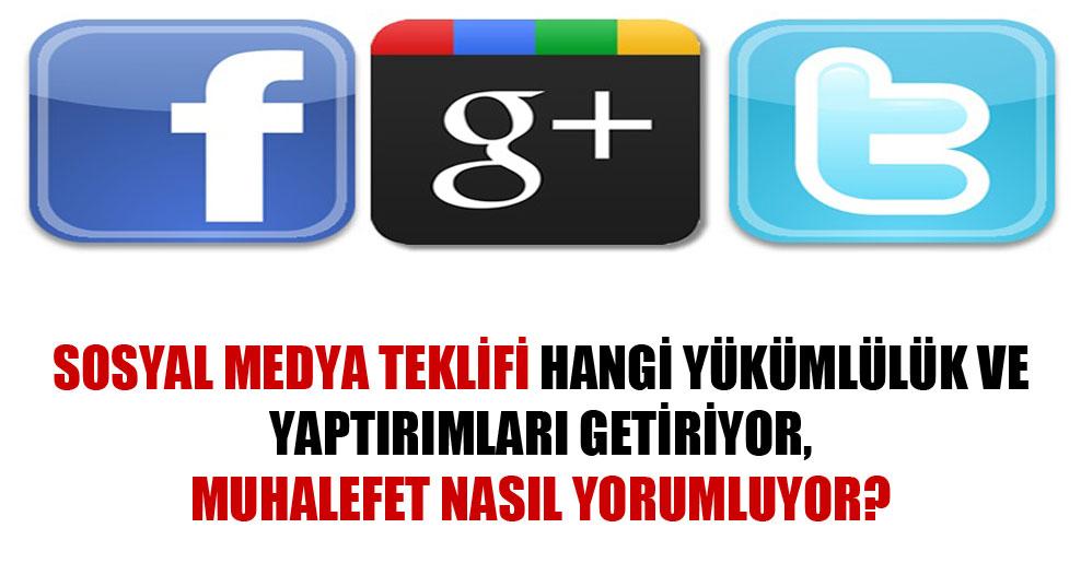 Sosyal medya teklifi hangi yükümlülük ve yaptırımları getiriyor, muhalefet nasıl yorumluyor?