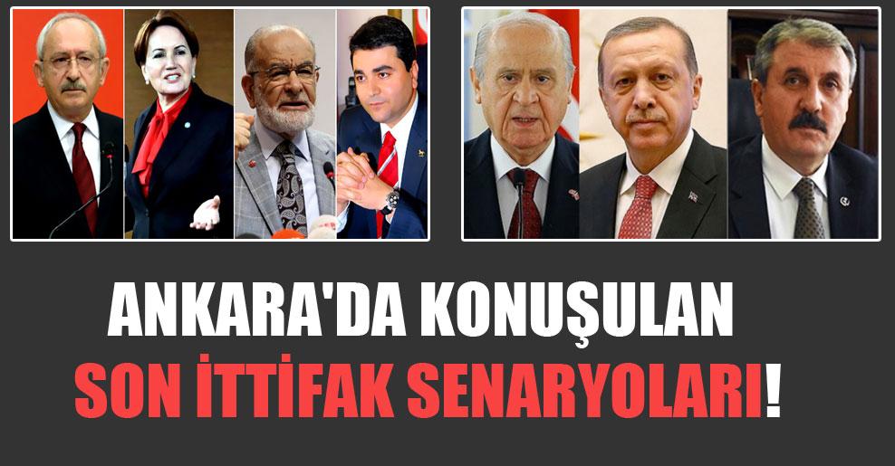 Ankara'da konuşulan son ittifak senaryoları!