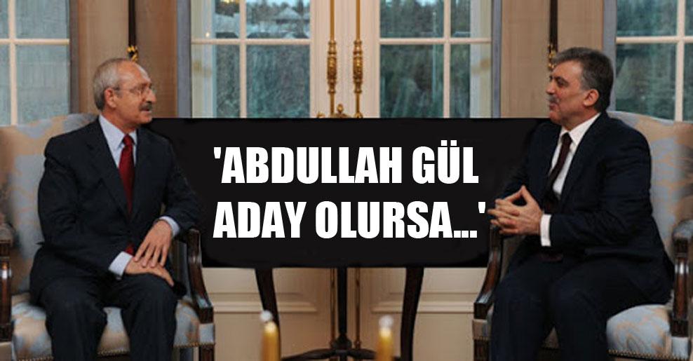'Abdullah Gül aday olursa…'