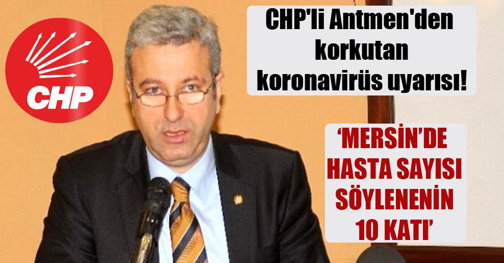 CHP'li Antmen'den korkutan koronavirüs uyarısı!