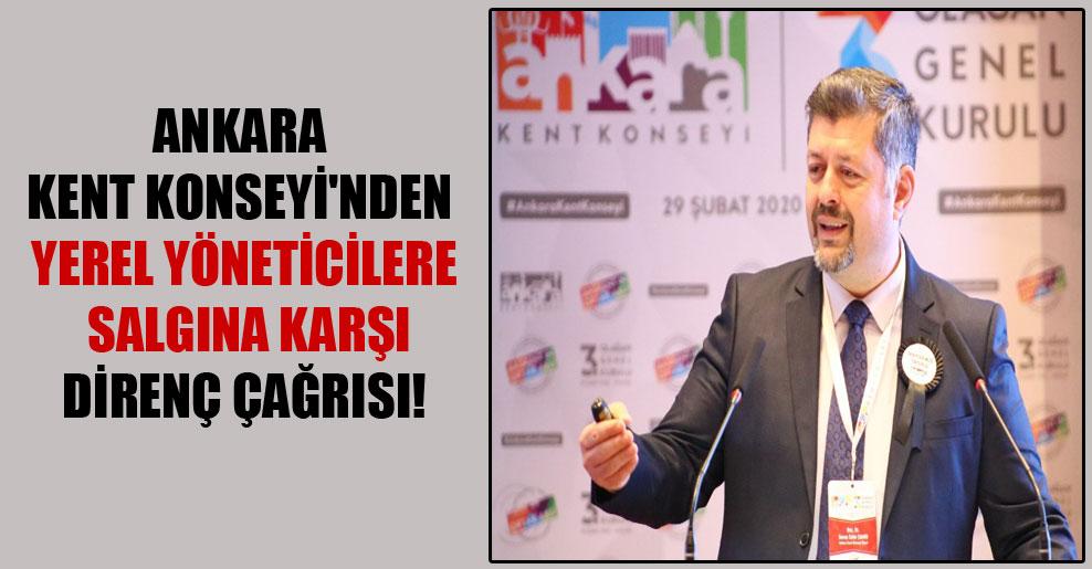 Ankara Kent Konseyi'nden yerel yöneticilere salgına karşı direnç çağrısı!