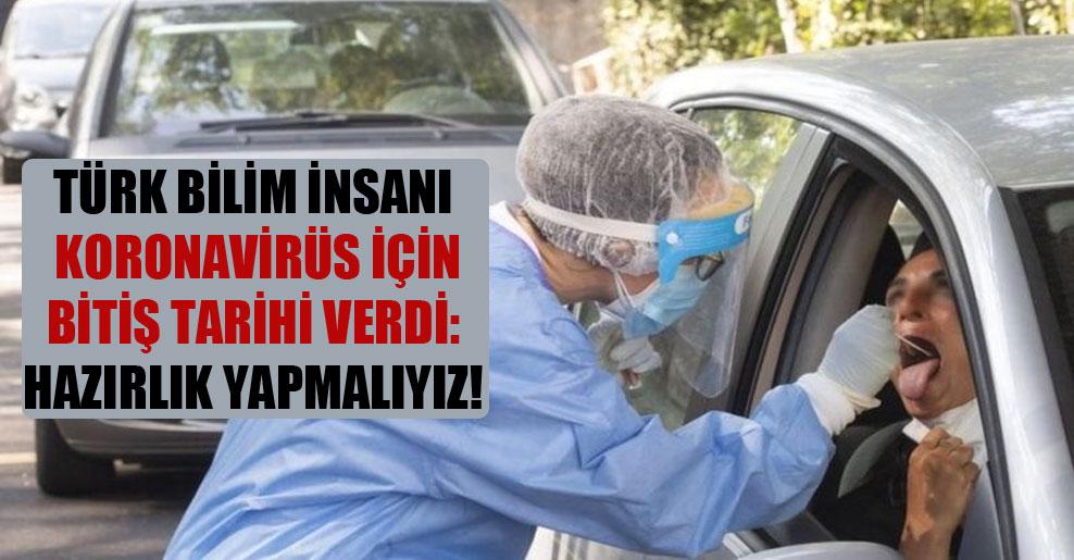 Türk bilim insanı koronavirüs için bitiş tarihi verdi: Hazırlık yapmalıyız!