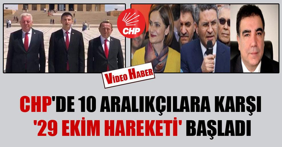 CHP'de 10 Aralıkçılara karşı '29 Ekim Hareketi' başladı
