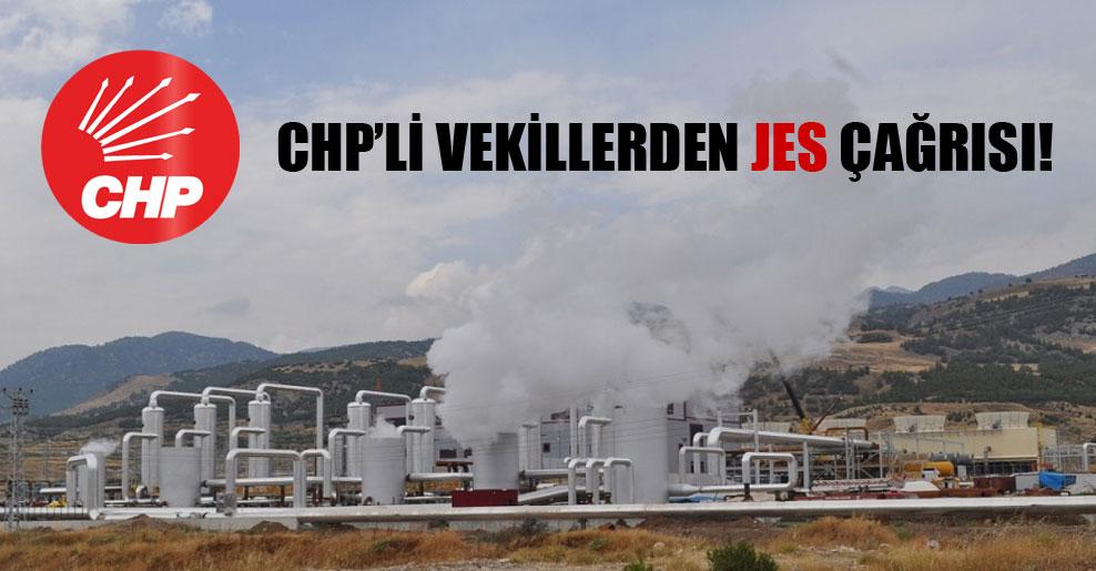 CHP'li vekillerden JES çağrısı!