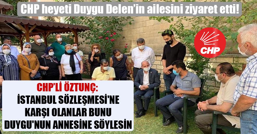 CHP heyeti Duygu Delen'in ailesini ziyaret etti!