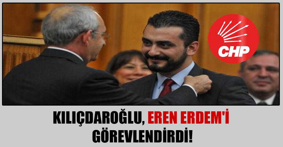 Kılıçdaroğlu, Eren Erdem'i görevlendirdi!