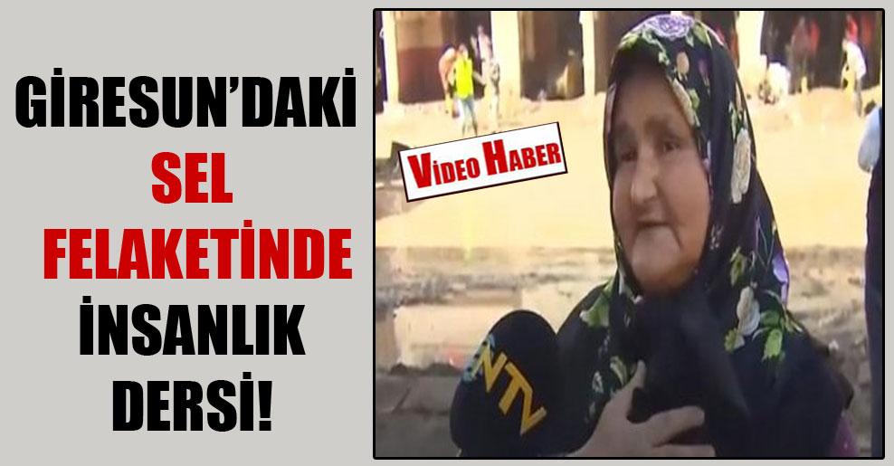 Giresun'daki sel felaketinde insanlık dersi!