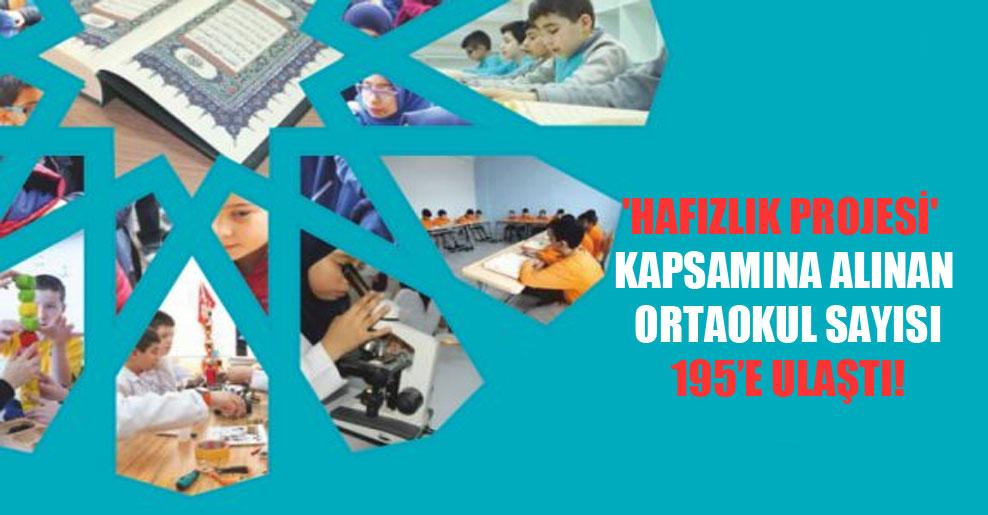 'Hafızlık Projesi' kapsamına alınan ortaokul sayısı 195'e ulaştı!