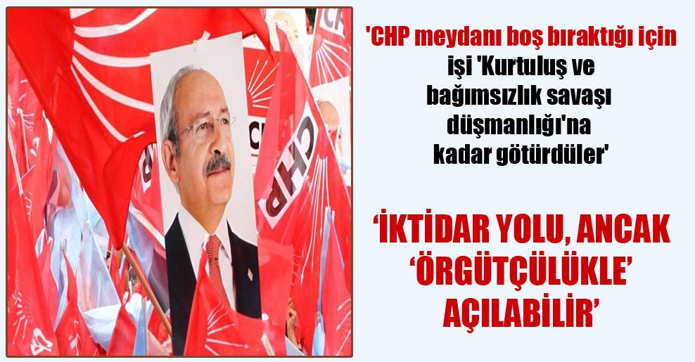 'CHP meydanı boş bıraktığı için işi 'Kurtuluş ve bağımsızlık savaşı düşmanlığı'na kadar götürdüler'
