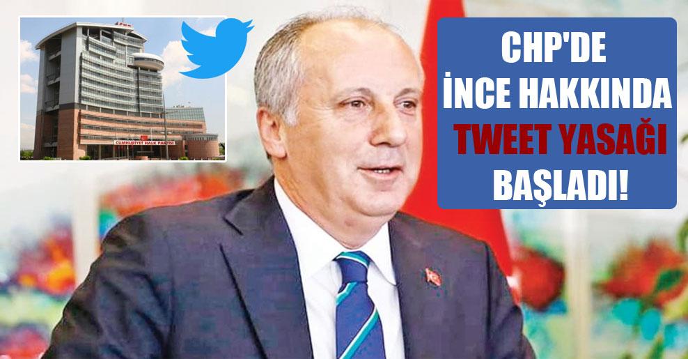 CHP'de İnce hakkında tweet yasağı başladı!