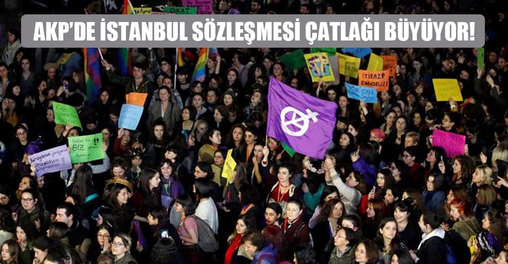 AKP'de İstanbul Sözleşmesi çatlağı büyüyor!