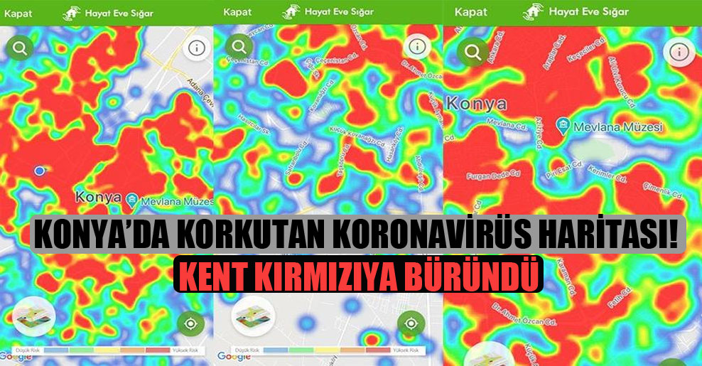 Konya'da korkutan koronavirüs haritası! Kent kırmızıya büründü